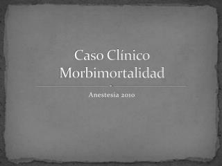 Caso Clínico Morbimortalidad