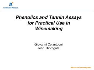 Phenolics and Tannin Assays for Practical Use in Winemaking   Giovanni Colantuoni John Thorngate