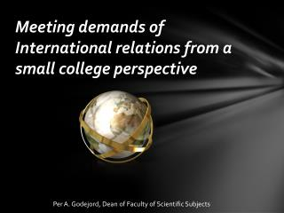 Meeting demands of International relations from a small college perspective