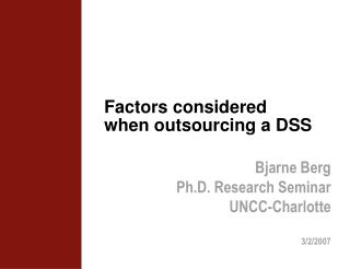 Factors considered when outsourcing a DSS