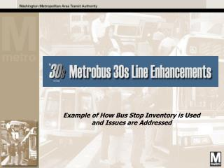 Example of How Bus Stop Inventory is Used and Issues are Addressed