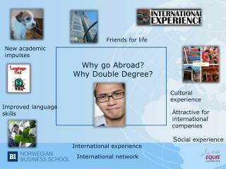 Why go Abroad ? Why  Double  Degree ?