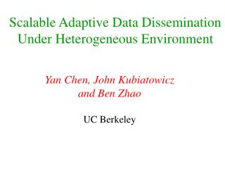Scalable Adaptive Data Dissemination Under Heterogeneous Environment
