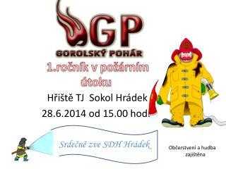 Hřiště  TJ  Sokol  Hrádek 28.6.2014 od 15.00 hod.