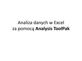 Analiza danych w Excel za pomocą  Analysis ToolPak