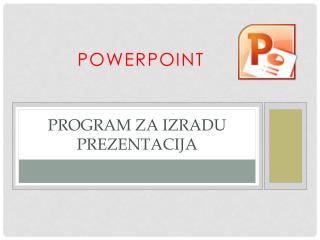 P rogram  za izradu prezentacija