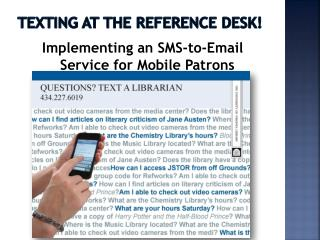 Texting at the Reference Desk!