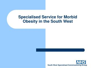 Specialised Service for Morbid Obesity in the South West
