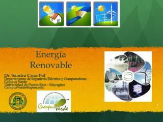 Dr. Sandra Cruz-Pol  Departamento de Ingeniería Eléctrica y Computadoras Campus Verde