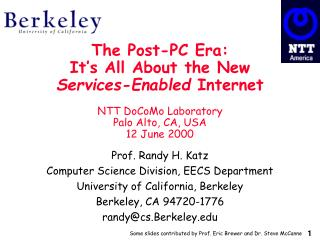 Prof. Randy H. Katz Computer Science Division, EECS Department University of California, Berkeley