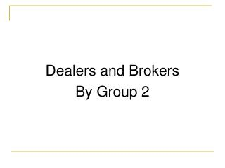 Dealers and Brokers By Group 2
