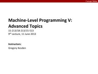Machine-Level Programming V: Advanced Topics 15-213/18-213/15-513 9 th  Lecture,  11 June 2013