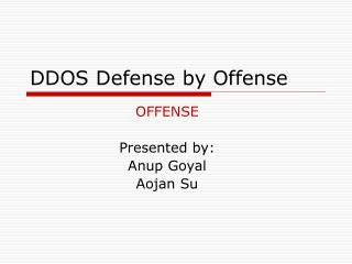 DDOS Defense by Offense