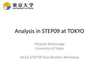 Analysis in STEP09 at TOKYO