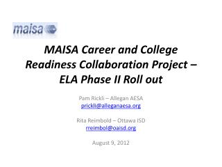 MAISA Career and College Readiness Collaboration Project � ELA Phase II Roll out