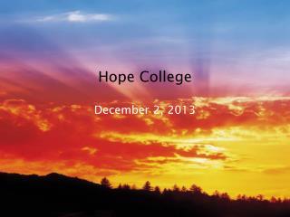 Hope College December 2, 2013