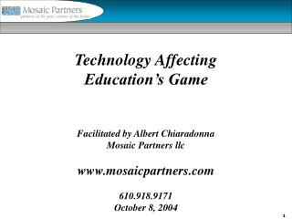 Technology Affecting  Education's Game Facilitated by Albert Chiaradonna Mosaic Partners llc