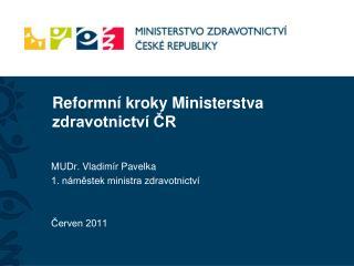 Reform ní kroky Ministerstva zdravotnictví ČR