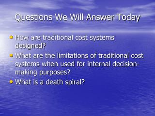 Questions We Will Answer Today