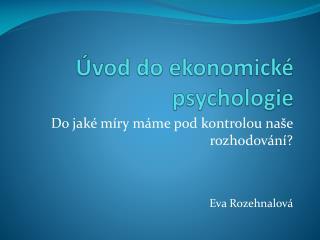 �vod do ekonomick� psychologie