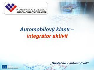 Automobilový klastr –  integrátor aktivit