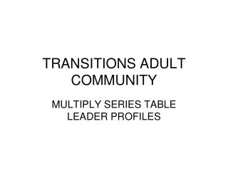 TRANSITIONS ADULT COMMUNITY