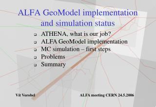 ALFA GeoModel implementation and simulation status
