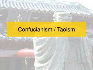 Confucianism / Taoism