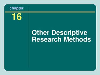 Other Descriptive Research Methods