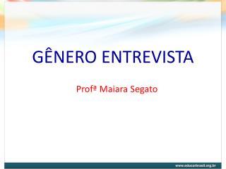G�NERO ENTREVISTA
