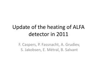 Update of the heating of ALFA detector in 2011