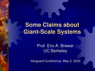 Some Claims about Giant-Scale Systems