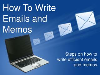How To Write Emails and Memos