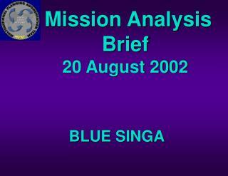 Mission Analysis Brief 20 August 2002