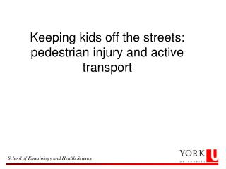 Keeping kids off the streets: pedestrian injury and active transport