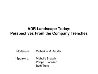 ADR Landscape Today: Perspectives From the Company Trenches