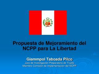 Propuesta de Mejoramiento del NCPP para La Libertad