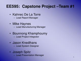 Kahnec De La Torre Lead Report Manager Mike Haynes Lead Manufacturing Manager Bounnong Khamphoumy
