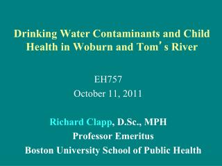 Drinking Water Contaminants and Child Health in Woburn and Tom s River