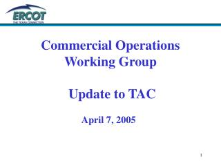 Commercial Operations  Working Group  Update to TAC