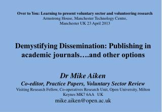 Demystifying Dissemination: Publishing in academic journals….and other options
