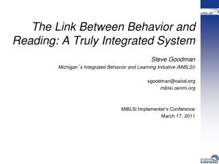 The Link Between Behavior and Reading: A Truly Integrated System Steve Goodman