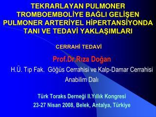Prof.Dr.R?za Do?an H.�. T?p Fak.  G�?�s Cerrahisi ve Kalp-Damar Cerrahisi  Anabilim Dal?