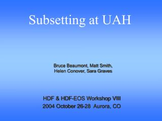 HDF & HDF-EOS Workshop VIII 2004 October 26-28  Aurora, CO
