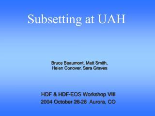 HDF & HDF-EOS Workshop VIII 2004 October 26-28  Aurora, CO