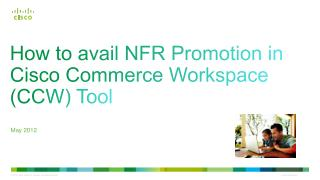 How to avail  NFR  Promotion in Cisco Commerce Workspace ( CCW ) Tool