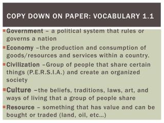 Copy Down on paper: Vocabulary 1.1