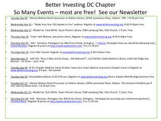 Better Investing DC Chapter  So Many Events � most are free!  See our Newsletter
