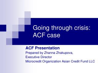 Going through crisis: ACF case