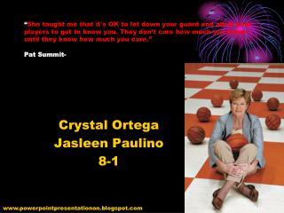 Crystal Ortega Jasleen Paulino 8-1